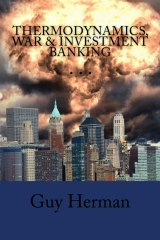 Thermodynamics, War & Investment Banking