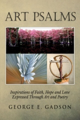 Art Psalms:Inspirations of Faith, Hope and Love Expressed Through Art and Poetry