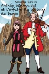 Anthéa Minkowski et l'affaire du violon de Dante