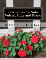 Five Songs for Solo Voices, Flute and Piano