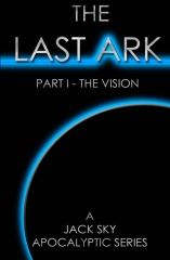 The Last Ark: Part I - The Vision