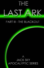The Last Ark: Part III - The Blackout