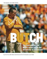 Butch: The first year of the Butch Jones era at the University of Tennessee