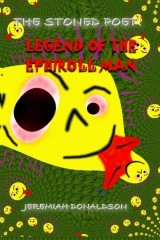 The Stoned Poet: Legend of the Ephiroll Man