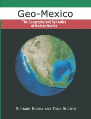 Geo-Mexico, the geography and dynamics of modern Mexico