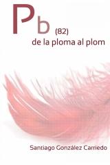 Pb(82) de la ploma al plom