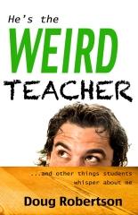 He's the Weird Teacher