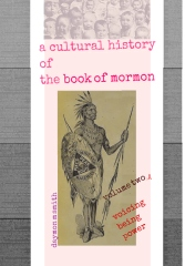 a cultural history of the book of mormon: Volume Two A