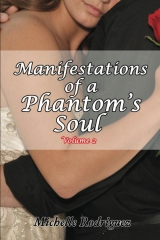 Manifestations of a Phantom's Soul, Volume 2