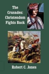The Crusades: Christendom Fights Back