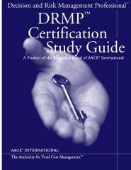 AACE International Decision and Risk Management Professional™ (DRMP) ™ Certification Study Guide