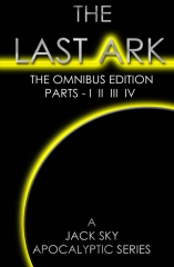 The Last Ark: First Omnibus Edition, Parts I II III IV