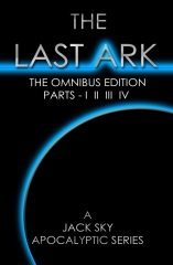 The Last Ark: First Omnibus Edition, Parts I II III IV
