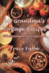My Grandma's Vintage Recipes: Old Standards for a New Age