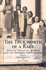 The True worth of a Race: African American Women and the Struggle for Freedom