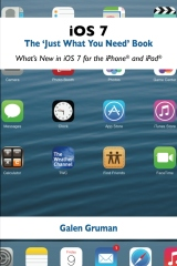 """iOS 7: The """"Just What You Need"""" Book"""