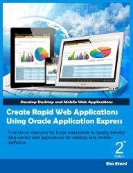 Create Rapid Web Applications Using Oracle Application Express - Second Edition