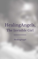 HealingAngels, The Invisible Girl