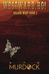Westward Ho!Golden West Book 1