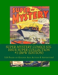 Super-Mystery Comics Six-Issue Super-Collection #2 (B&W Edition)