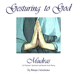 Gesturing to God - Mudras for Physical, Spiritual and Mental Well-Being