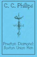 Preston Diamond: Boston Union Man