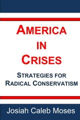 America In Crises Strategies For Radical Conservatism