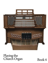 Playing the Church Organ - Book 4