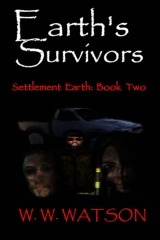 Earth's Survivors Settlement Earth: Book Two