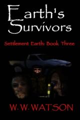 Earth's Survivors Settlement Earth: Book Three