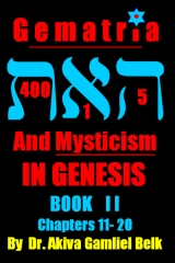 Gematria And Mysticism IN GENESIS BOOK II - Genesis Chapters 11 - 20