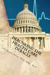 Debunking The Health Care Debacle