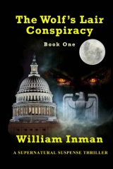 The Wolf's Lair Conspiracy  Book One