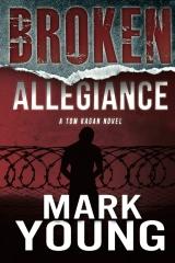 Broken Allegiance (A Tom Kagan Novel)
