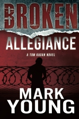 Broken Allegiance (A Tom Kagan Novel)