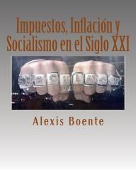 Impuestos, Inflación y Socialismo en el Siglo XXI