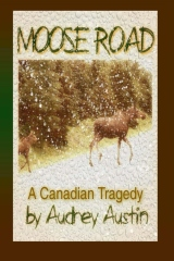 Moose Road, a Canadian Tragedy