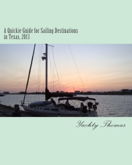 A Quickie Guide for Sailing Destinations in Texas, 2013