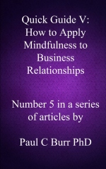 Quick Guide V - How to Apply Mindfulness to Business Relationships
