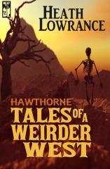 Hawthorne: Tales of a Weirder West