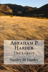 Abraham P Harder - The Legacy