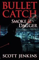 Bullet Catch: Smoke & Dagger Book 1