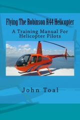 Flying The Robinson R44 Helicopter