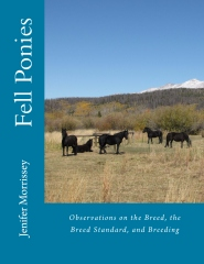 Fell Ponies:  Observations on the Breed, the Breed Standard, and Breeding