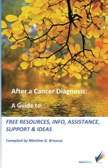 After a Cancer diagnosis: a Guide to Free Resources, Info, Assistance, Support & Ideas