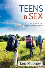 Teens and Sex: An Adventures in Single Parenting Book