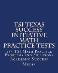 TSI Texas Success Initiative Math Practice Tests