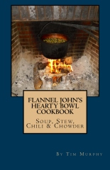 Flannel John's Hearty Bowl Cookbook