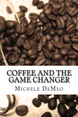 Coffee and the Game Changer
