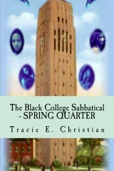 The Black College Sabbatical - SPRING QUARTER